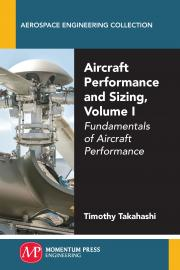 Aircraft Performance and Sizing, Volume I