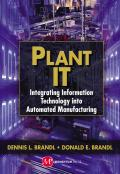 Plant IT: Integrating Information Technology into Automated Manufacturing
