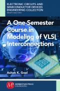 A One-Semester Course in Modeling of VLSI Interconnection
