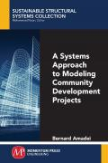 A Systems Approach to Modeling Community Development Projects