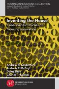 Inventing the House: Case-Specific Studies on Housing Innovation