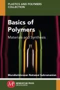 Basics of Polymers: Materials and Synthesis