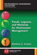Ponds, Lagoons, and Wetlands for Wastewater Management