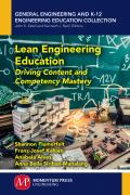 Lean Engineering Education: Driving Content and Competency Mastery