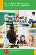 Elimination Disorders: Evidence Based Treatment for Enuresis and Encopresis