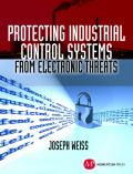 Protecting Industrial Control Systems from Electronic Threats cover